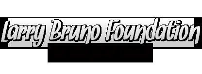 Larry Bruno Foundation
